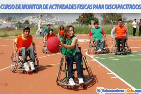 Monitor de Animación y Actividades físicas con personas con discapacidad